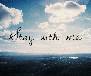 stay, me, and WITH image