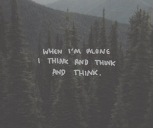 alone, quote, and thinking image