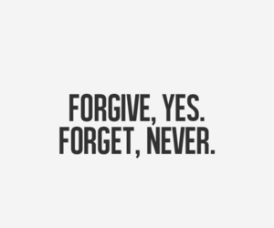 forgive, forget, and quotes image