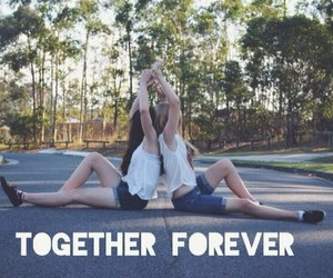 forever, friends, and together image
