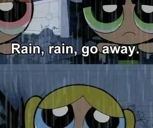pain, rain, and powerpuff girls image