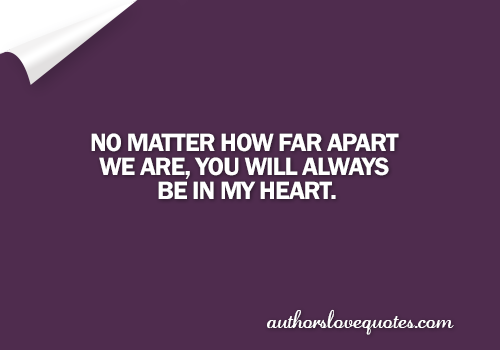 You Will Always Be In My Heart Authors Love Quotes