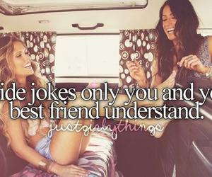 best friend, jokes, and justgirlythings image