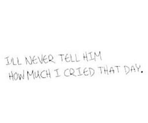 crying, never tell, and him image