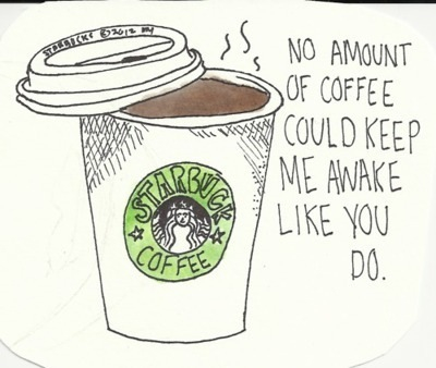 Starbucks love quotes shared by Claudia Conrad
