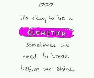broken, quote, and glowstick image