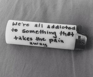 addiction, quotes, and tumblr image