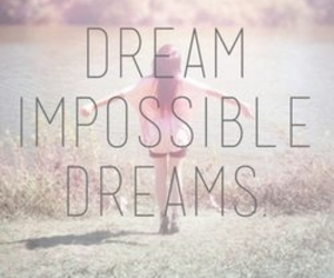 Dream, impossible, and quote image