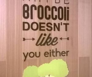broccoli, funny, and quote image