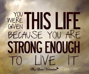 life, strong, and quotes image