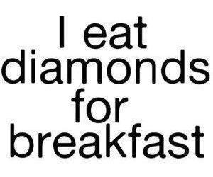 diamond, breakfast, and quote image