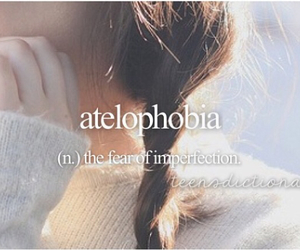 imperfection, atelophobia, and fear image