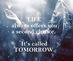 life, tomorrow, and quote image