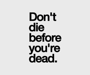 quotes, dead, and die image