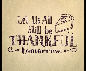 thanksgiving, quote, and food image
