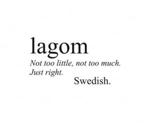 swedish, lagom, and quotes image