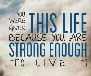 life, strong, and quote image