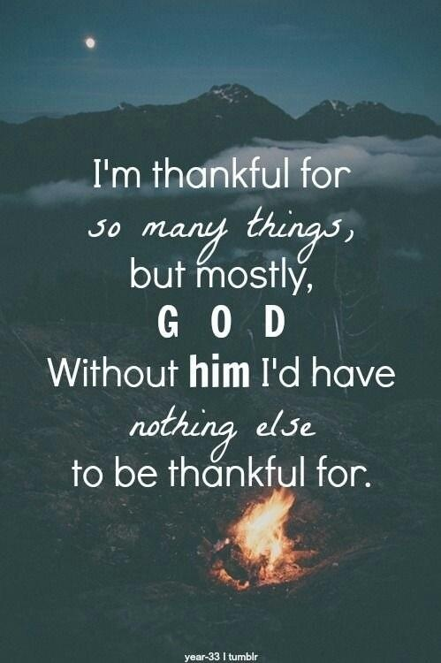 Thankful For My God Discovered By Mamacita On We Heart It