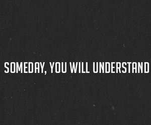 quote, understand, and someday image