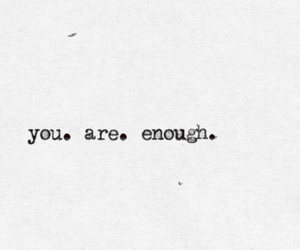 quotes, enough, and you image
