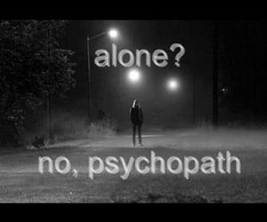 alone, black&white, and psychopath image