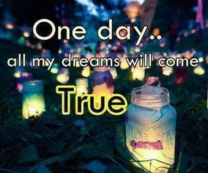 Dream, true, and quote image