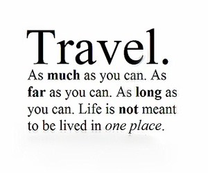 travel, life, and quotes image