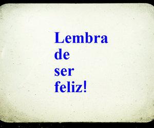 feliz, ser, and lembrar image