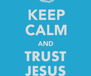 jesus, keep calm, and god image