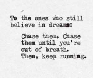 quote, Dream, and chase image