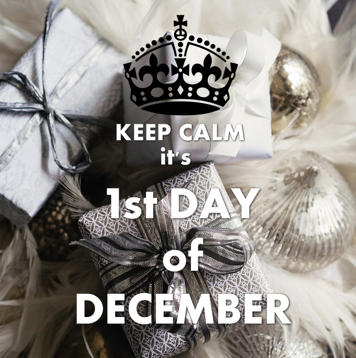 Keep Calm Its 1st Day Of December On We Heart It