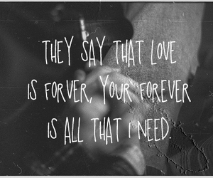 love, forever, and quote image