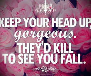 gorgeous, pink, and keep your head up image