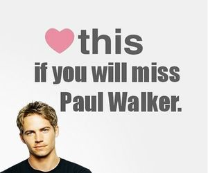 paul walker and i will miss you image