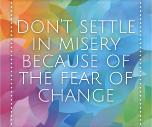 change, fear, and misery image