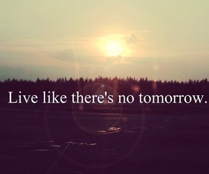live, quote, and tomorrow image