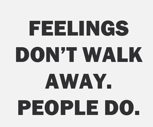 feelings, quotes, and walk away image