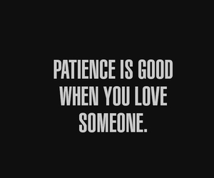 love, quote, and patience image