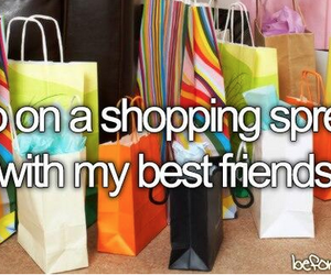 shopping, before i die, and best friends image