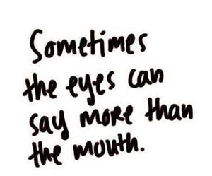 eyes, quote, and mouth image