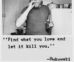 love, quotes, and Bukowski image