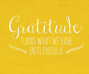 gratitude, quotes, and weheartit image