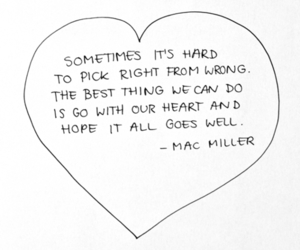 quotes, heart, and mac miller image
