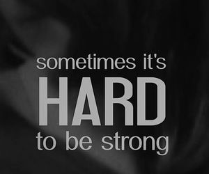 hard, strong, and life image