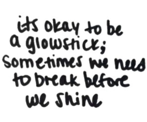 break, quotes, and shine image