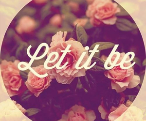 flowers, let it be, and be image
