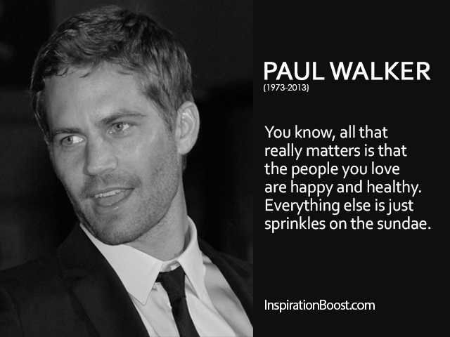 Paul Walker People Quotes Inspiration Boost Inspiration Boost