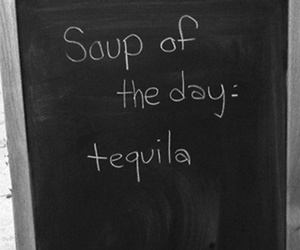 tequila, soup, and drunk image
