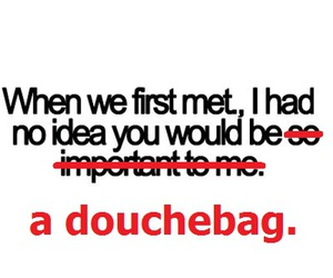 DOUCHEBAG and funny image