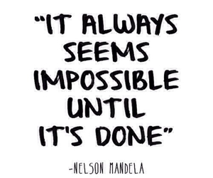 quotes, nelson mandela, and impossible image